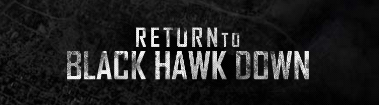 Return to Black Hawk Down